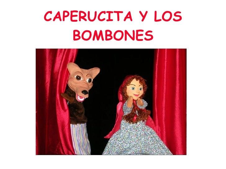 CAPERUCITA Y LOS BOMBONES