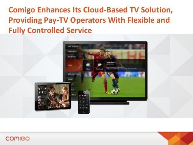 Comigo enhances its cloud based tv solution, providing pay ...