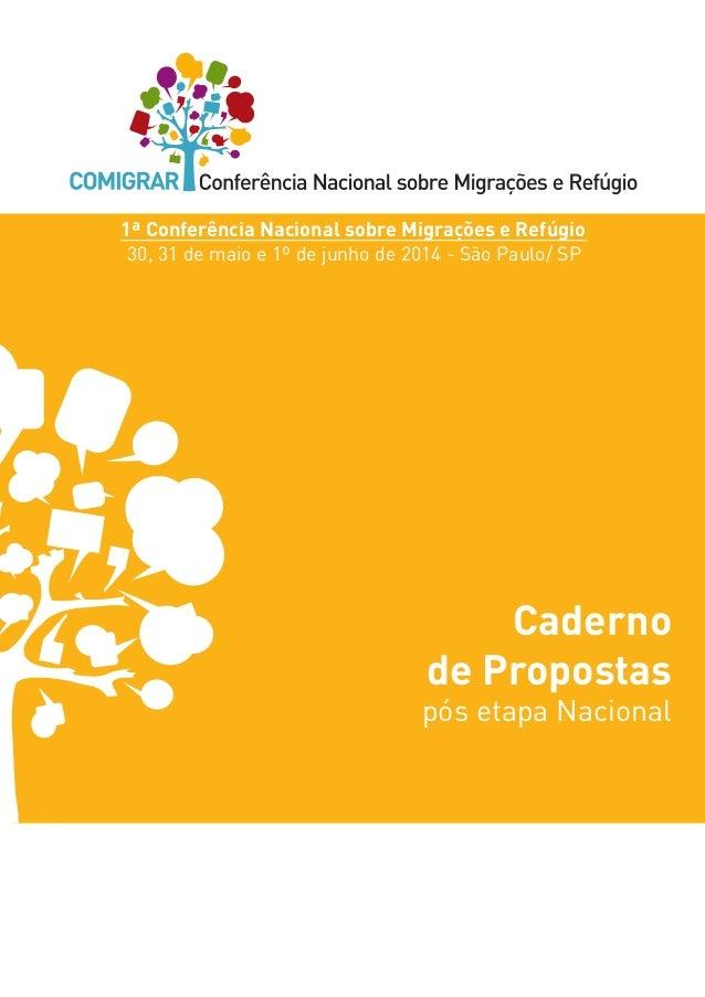 i  Caderno  de Propostas  pós etapa Nacional  1ª Conferência Nacional sobre Migrações e Refúgio  30, 31 de maio e 1º de ju...