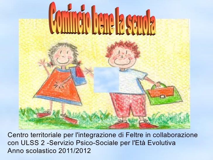 Centro territoriale per lintegrazione di Feltre in collaborazionecon ULSS 2 -Servizio Psico-Sociale per lEtà EvolutivaAnno...