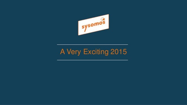 A Growing Family In 2015, the Sysomos family grew significantly, adding 3 new products and re- launching 2 core solutions