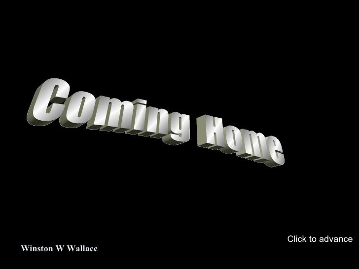 Coming  Home Winston W Wallace Click to advance
