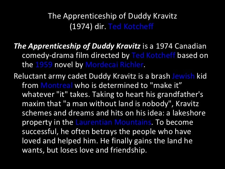 an analysis of honesty in duddy kravitz by mordecai richler The sad thing about british actress jean simmons's death this past weekend is that she never truly had the career she should have while some today often.