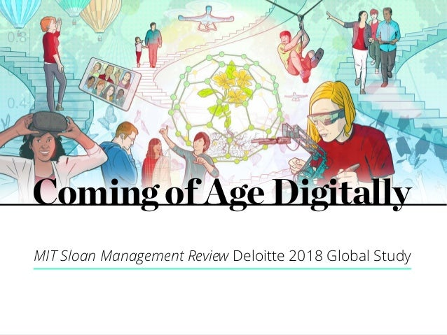 Copyright © 2017 Deloitte Development LLC. All rights reserved. 12018 MIT Sloan Management Review and Deloitte Digital glo...