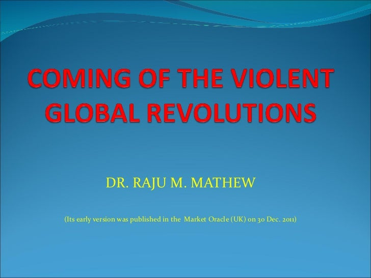 DR. RAJU M. MATHEW (Its early version was published in the  Market Oracle (UK) on 30 Dec. 2011)