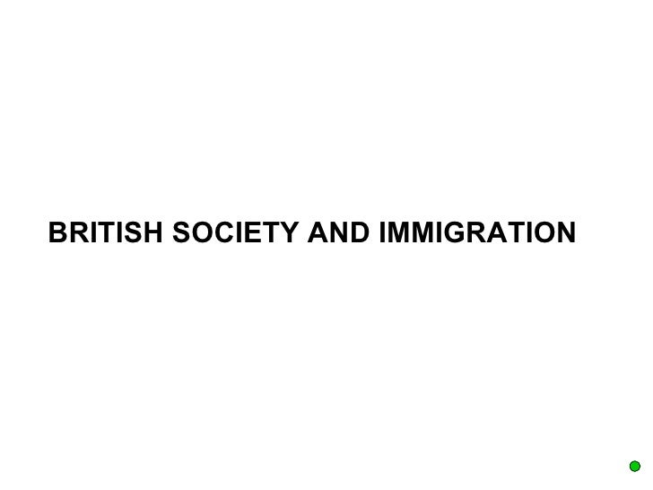 BRITISH SOCIETY AND IMMIGRATION