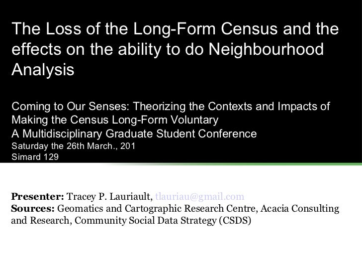 The Loss of the Long-Form Census and the effects on the ability to do Neighbourhood Analysis Coming to Our Senses: Theoriz...