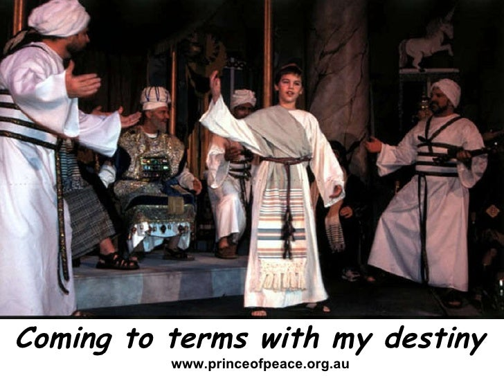 Coming to terms with my destiny www.princeofpeace.org.au
