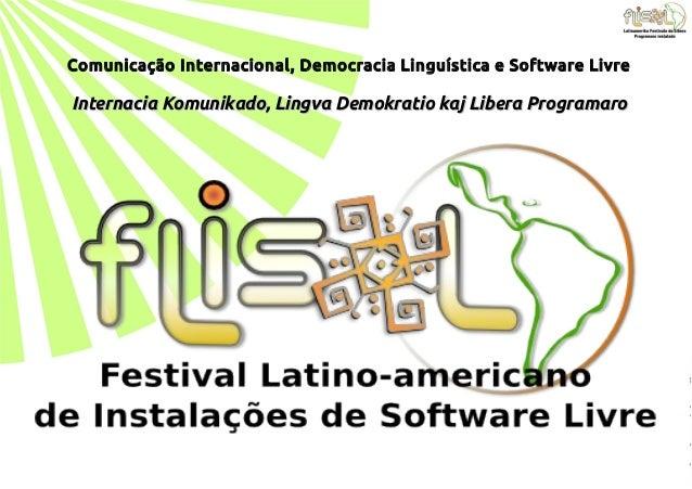 Comunicação Internacional, Democracia Linguística e Software Livre Internacia Komunikado, Lingva Demokratio kaj Libera Pro...