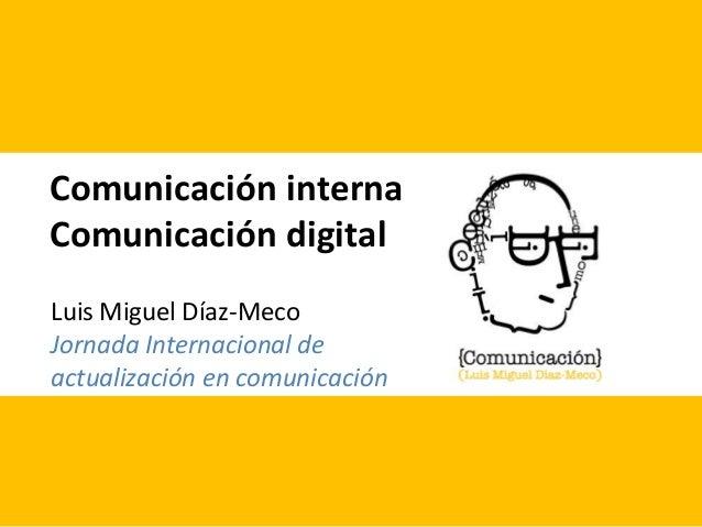Comunicación interna Comunicación digital Luis Miguel Díaz-Meco Jornada Internacional de actualización en comunicación