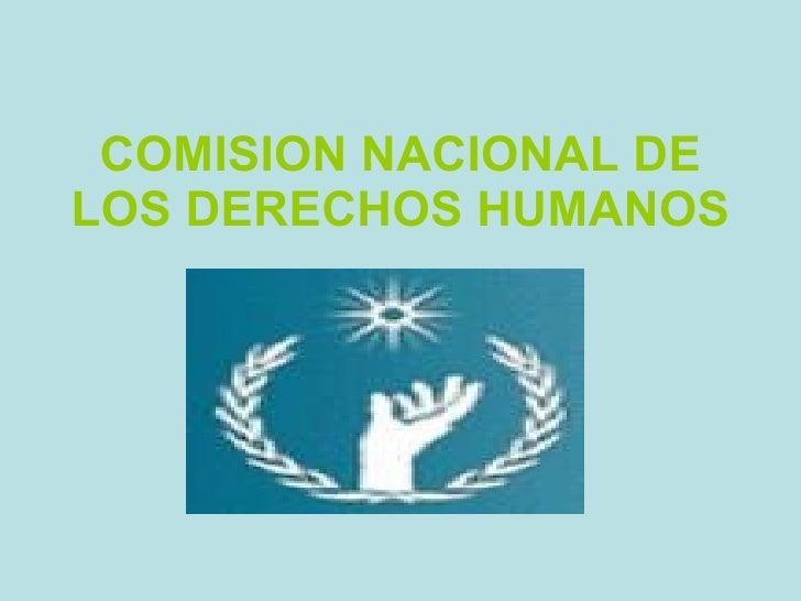 COMISION NACIONAL DE LOS DERECHOS HUMANOS
