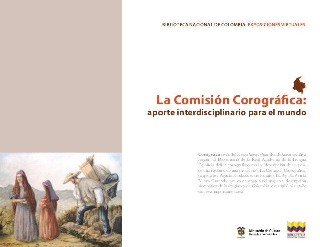 Biblioteca Nacional De Colombia: Exposiciones Virtuales  La Comisión Corográfica:aporte interdisciplinario para el mundo  ...