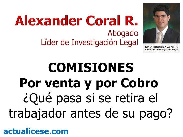 COMISIONES Por venta y por Cobro  ¿Qué pasa si se retira el trabajador antes de su pago? actualicese.com