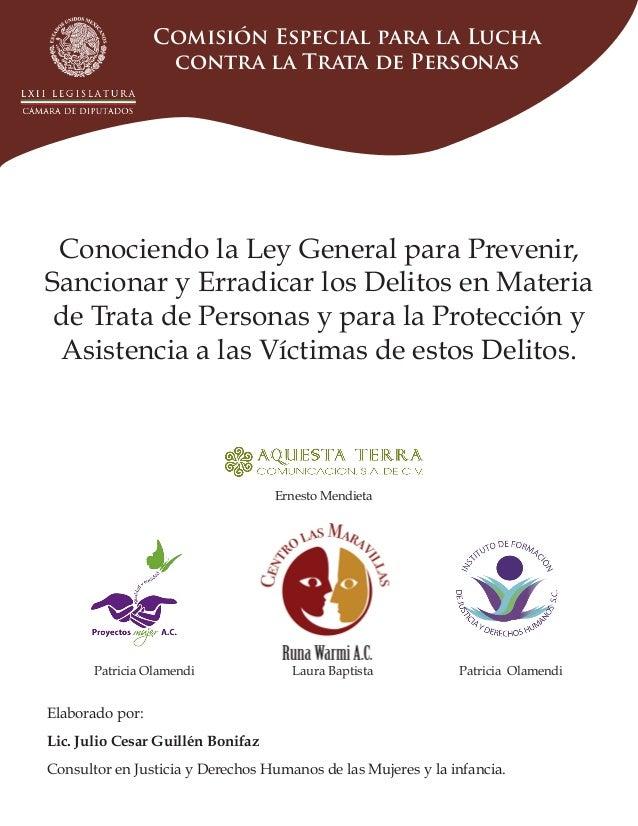 Comisión Especial para la Lucha contra la Trata de Personas  Conociendo la Ley General para Prevenir, Sancionar y Erradica...