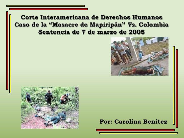 """Corte Interamericana de Derechos HumanosCaso de la """"Masacre de Mapiripán"""" Vs. Colombia       Sentencia de 7 de marzo de 20..."""