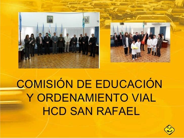 COMISIÓN DE EDUCACIÓN Y ORDENAMIENTO VIAL    HCD SAN RAFAEL
