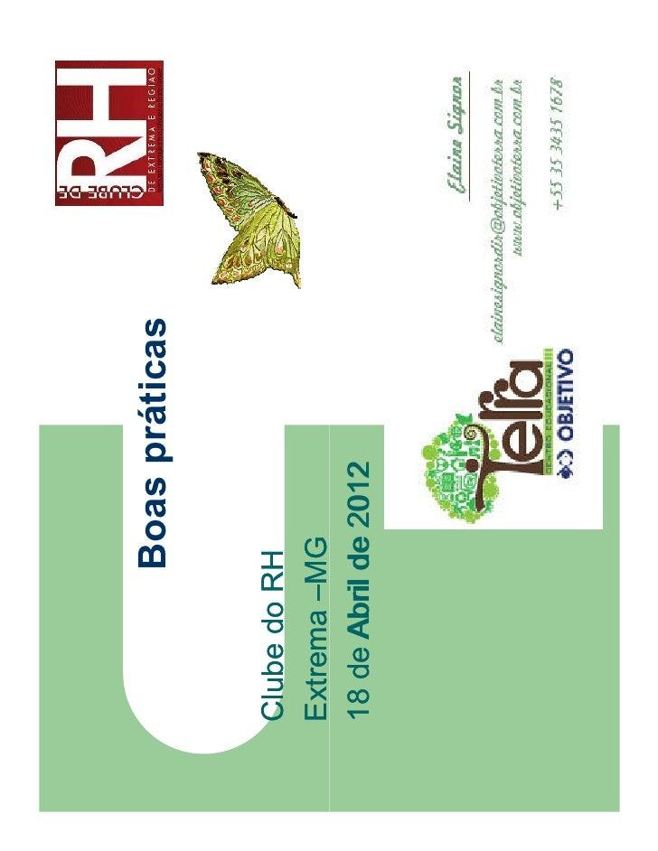 Boas práticasClube do RHExtrema –MG18 de Abril de 2012