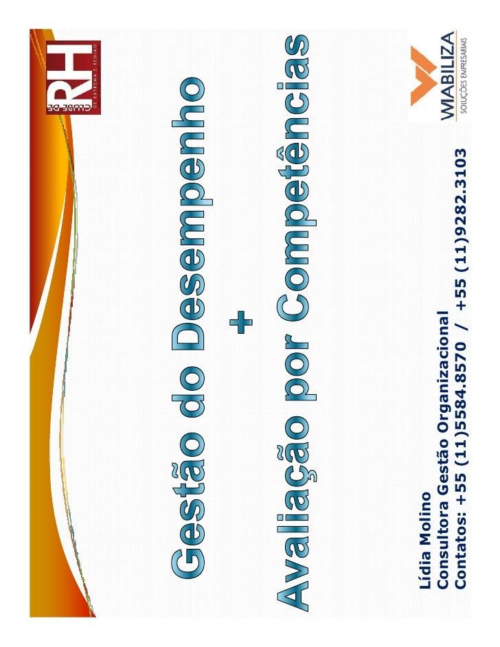 Lídia MolinoConsultora Gestão OrganizacionalContatos: +55 (11)5584.8570 / +55 (11)9282.3103