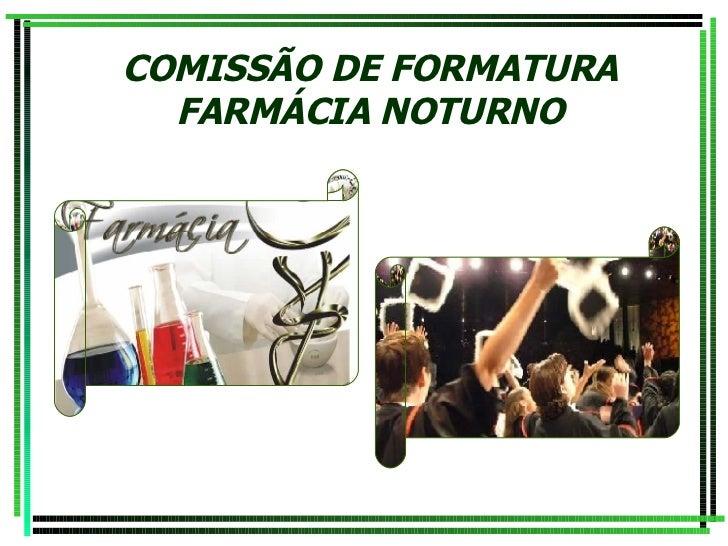 COMISSÃO DE FORMATURA FARMÁCIA NOTURNO