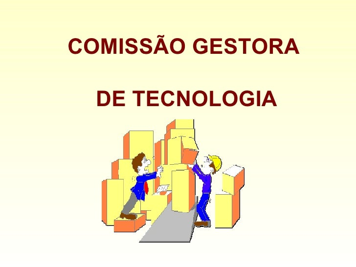 COMISSÃO GESTORA  DE TECNOLOGIA