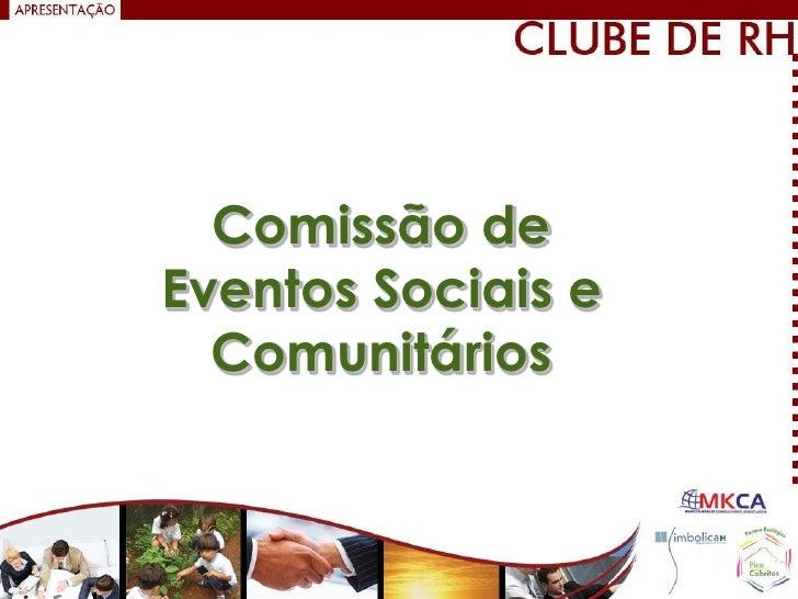 Comissão deEventos Sociais e  Comunitários