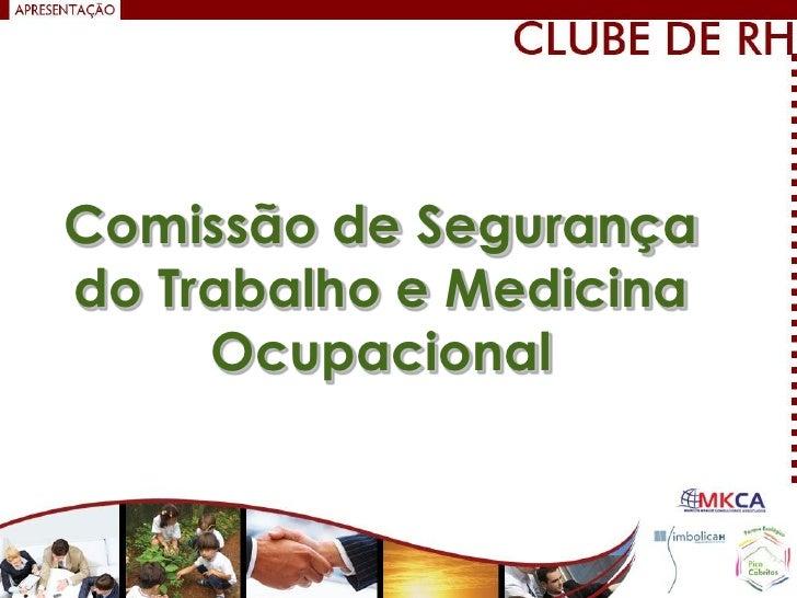 Comissão de Segurançado Trabalho e Medicina     Ocupacional