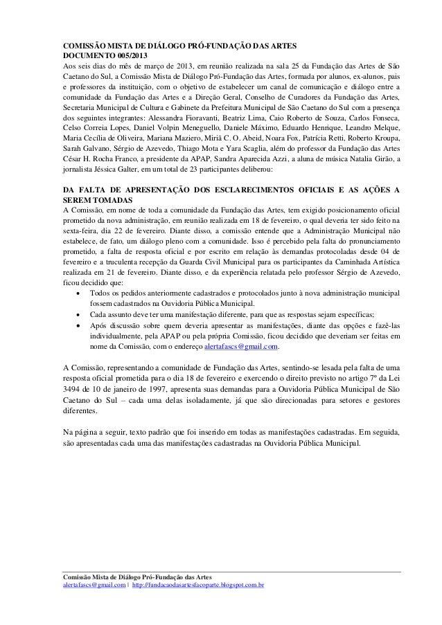 COMISSÃO MISTA DE DIÁLOGO PRÓ-FUNDAÇÃO DAS ARTESDOCUMENTO 005/2013Aos seis dias do mês de março de 2013, em reunião realiz...