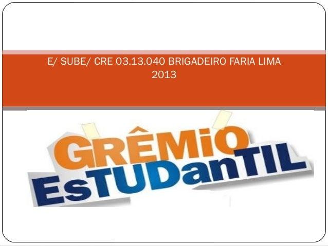 E/ SUBE/ CRE 03.13.040 BRIGADEIRO FARIA LIMA2013