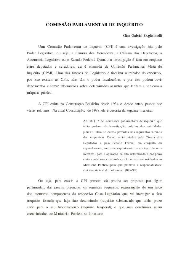 COMISSÃO PARLAMENTAR DE INQUÉRITO Gian Gabriel Guglielmelli Uma Comissão Parlamentar de Inquérito (CPI) é uma investigação...