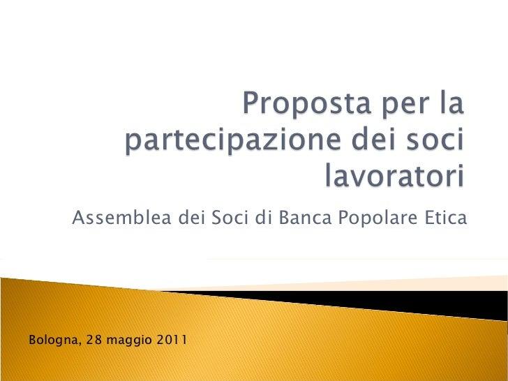 Assemblea dei Soci di Banca Popolare Etica Bologna, 28 maggio 2011