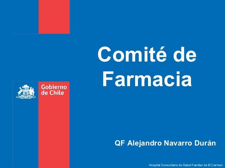 Hospital Comunitario de Salud Familiar de El Carmen Comité de Farmacia QF Alejandro Navarro Durán