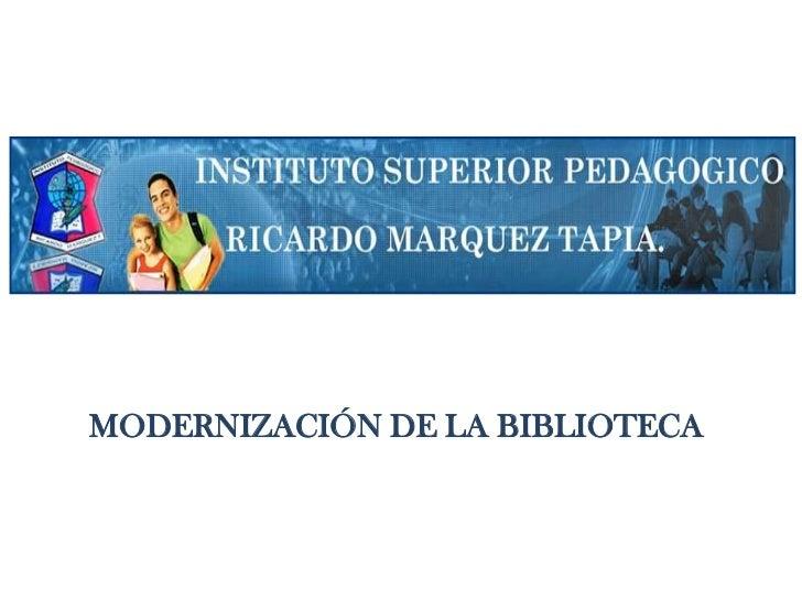 MODERNIZACIÓN DE LA BIBLIOTECA<br />