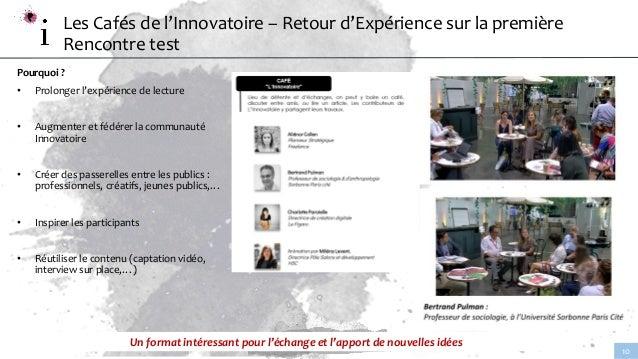 www.linnovatoire.fr 10 Pourquoi ? • Prolonger l'expérience de lecture • Augmenter et fédérer la communauté Innovatoire • C...