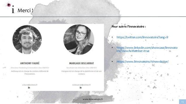 www.linnovatoire.fr 15 Merci ! Pour suivre l'Innovatoire : • https://twitter.com/linnovatoire?lang=fr • https://www.linked...