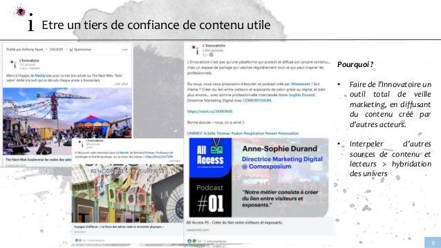 www.linnovatoire.fr 9 Etre un tiers de confiance de contenu utile Pourquoi ? • Faire de l'Innovatoire un outil total de ve...