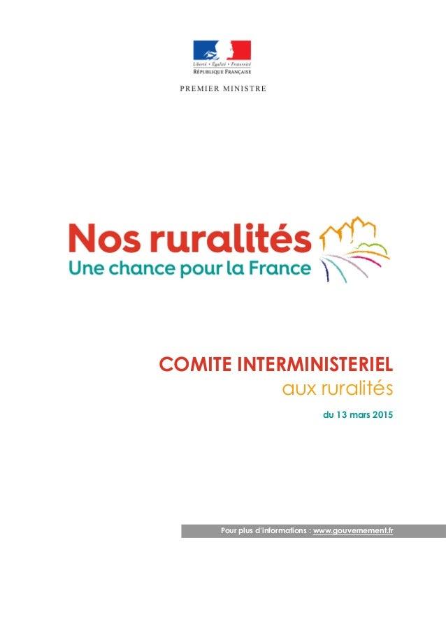 COMITE INTERMINISTERIEL aux ruralités du 13 mars 2015 Pour plus d'informations : www.gouvernement.fr
