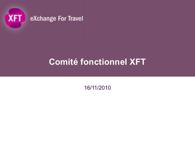 Comité fonctionnel XFT 16/11/2010