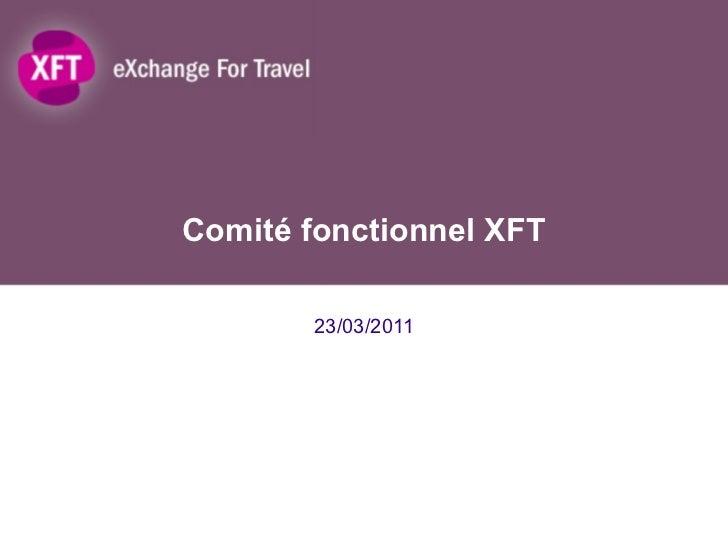Comité fonctionnel XFT 23/03/2011