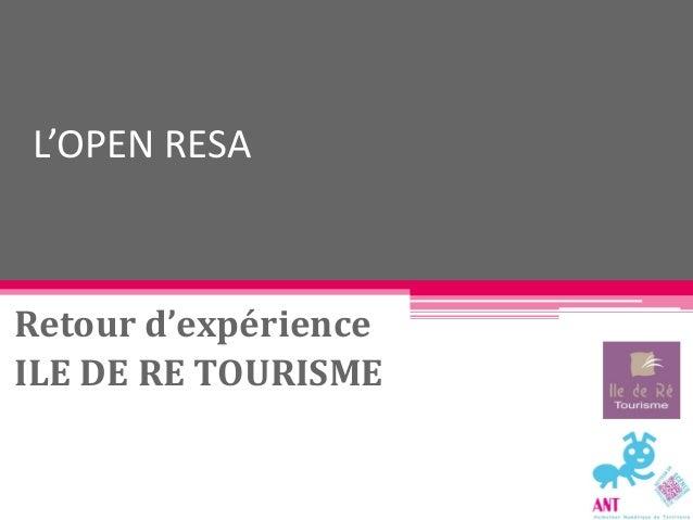 L'OPEN RESA  Retour d'expérience  ILE DE RE TOURISME
