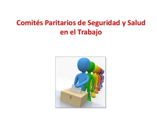 Comités Paritarios de Seguridad y Salud en el Trabajo