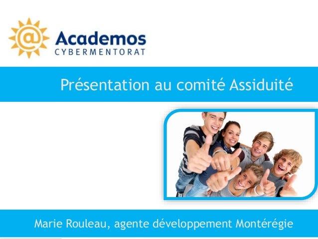 Présentation au comité Assiduité Marie Rouleau, agente développement Montérégie