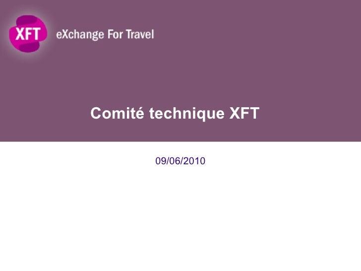 Comité technique XFT 09/06/2010