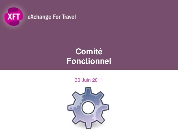 ComitéFonctionnel<br />30 Juin 2011<br />