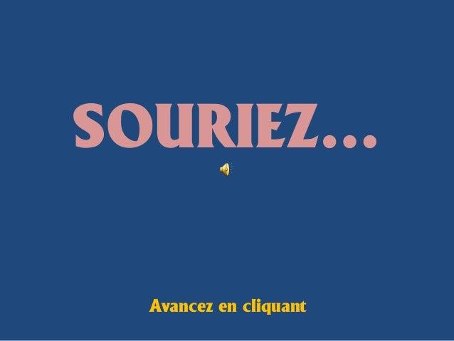 SOURIEZ… Avancez en cliquant