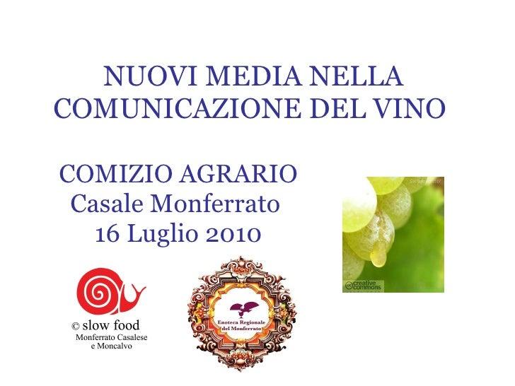 NUOVI MEDIA NELLA COMUNICAZIONE DEL VINO  COMIZIO AGRARIO Casale Monferrato  16 Luglio 2010