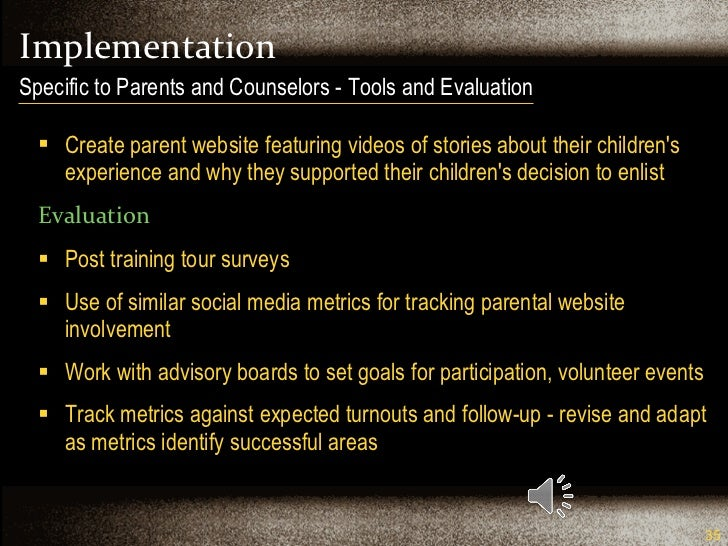 Implementation <ul><li>Create parent website featuring videos of stories about their children's experience and why they su...