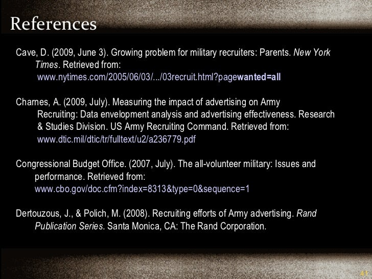 References Cave, D. (2009, June 3). Growing problem for military recruiters: Parents.  New York    Times . Retrieved from:...