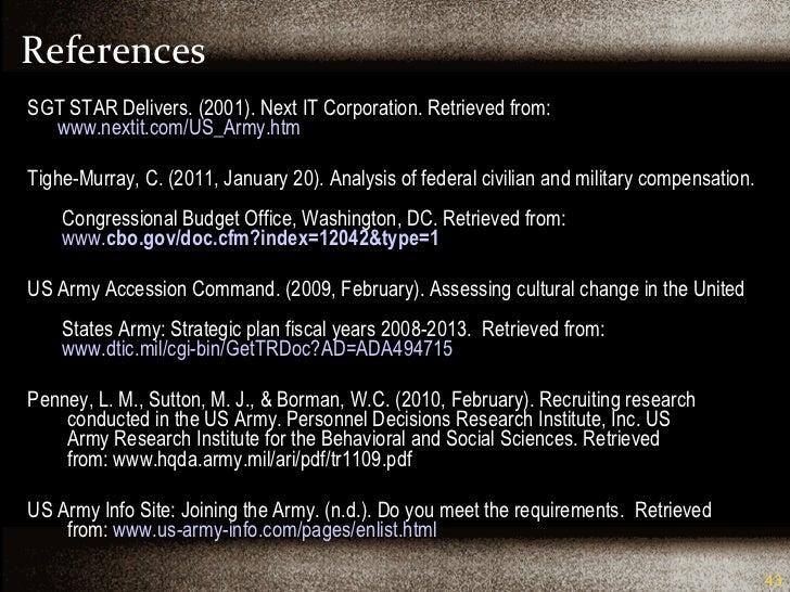 References <ul><li>SGT STAR Delivers. (2001). Next IT Corporation. Retrieved from:  www.nextit.com/US_Army.htm </li></ul><...