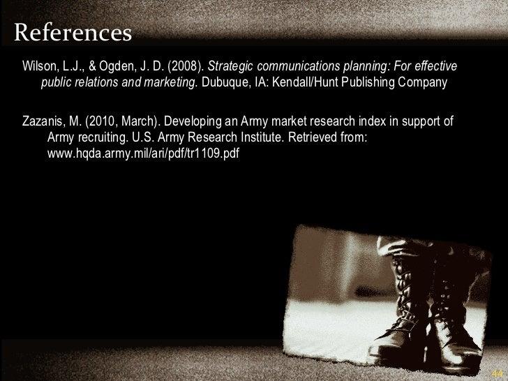 References <ul><li>Wilson, L.J., & Ogden, J. D. (2008).  Strategic communications planning: For effective public relations...