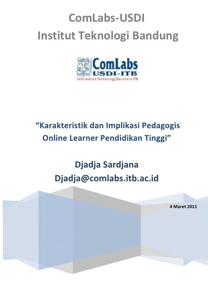 """ComLabs-USDIInstitut Teknologi Bandung""""Karakteristik dan Implikasi Pedagogis  Online Learner Pendidikan Tinggi""""          D..."""